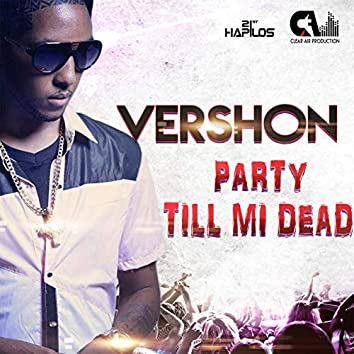Party Till Mi Dead - Single