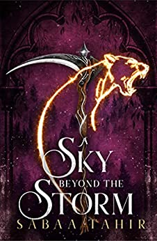 A Sky Beyond the Storm: The jaw-dropping finale to the New York Times bestselling fantasy series that began with AN EMBER IN THE ASHES (Ember Quartet, Book 4) by [Sabaa Tahir]