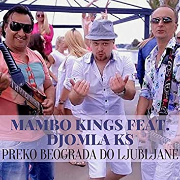 Preko beograda do ljubljane (feat. Djomla KS)