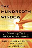 The Hundredth Window: Protecting Your Privacy and Security In the Age of the Internet by Charles Jennings (2003-04-07)
