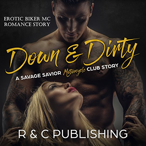 Down & Dirty: A Savage Savior Motorcycle Club Story cover art