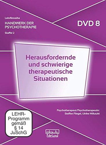 Herausfordernde und schwierige therapeutische Situationen. Handwerk der Psychotherapie, Staffel 2: Moderne psychotherapeutische Verfahren (DVD 8)