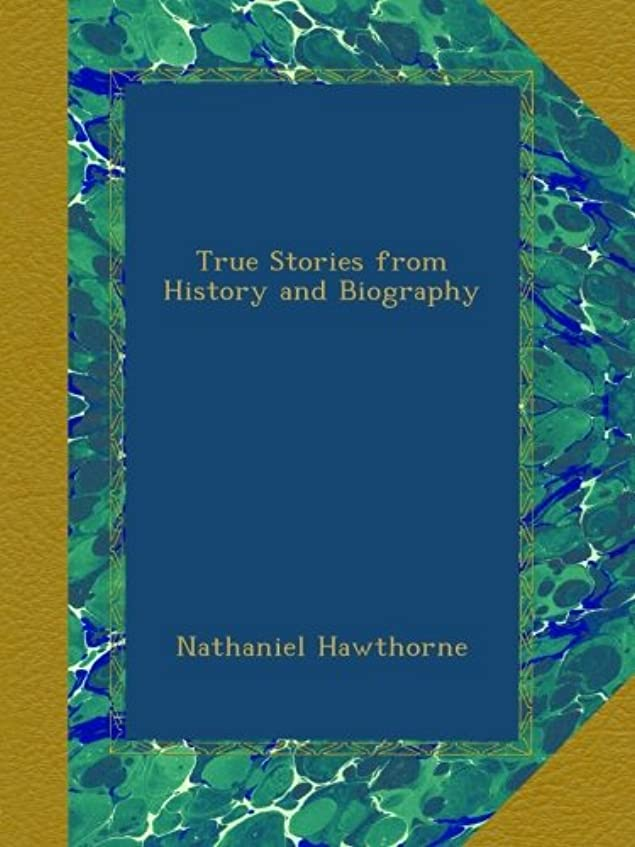 寓話オピエート規定True Stories from History and Biography