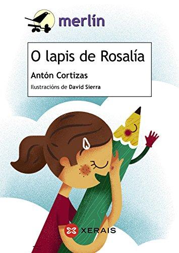 O lapis de Rosalía (Infantil E Xuvenil - Merlín - De 7 Anos En Diante)