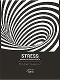 Stress: Manuale di sopravvivenza...