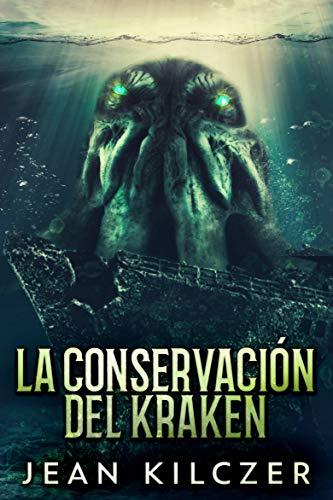 La Conservación Del Kraken: El peligro en lo profundo