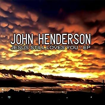 Jesus Still Loves You
