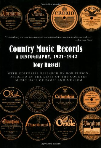 Compare Textbook Prices for Country Music Records: A Discography, 1921-1942 Illustrated Edition ISBN 9780195366211 by Russell, Tony,Pinson, Bob
