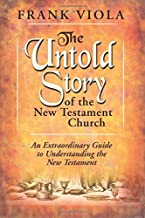 Best the untold story of the new testament church Reviews