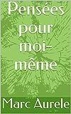 Pensées pour moi-même - Format Kindle - 2,44 €