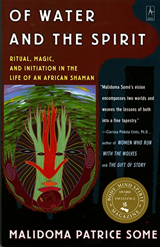 Of Water and the Spirit: Ritual, Magic and Initiation in the Life of an African Shaman (Compass)
