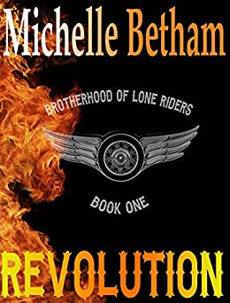 Revolution (The Lone Riders MC Series Book 1) by [Michelle Betham]
