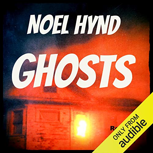 Ghosts: The Ghost Stories Of Noel Hynd, Book 1 audiobook cover art