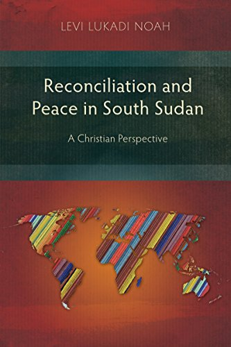 Reconciliation and Peace in South Sudan: A Christian Perspective (English Edition)