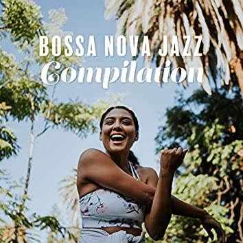 Bossa Nova Jazz Compilation: Soft Sounds for Discerning Listeners, Positive Mood with Good Music