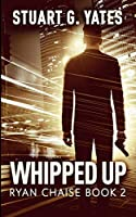 Whipped Up (Ryan Chaise Book 2)