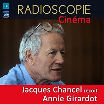 Radioscopie (Cinéma): Jacques Chancel reçoit Annie Girardot