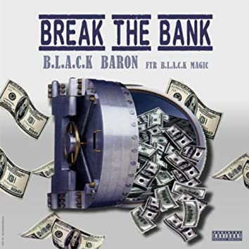 Break the Bank (feat. B.L.A.C.K Magic)