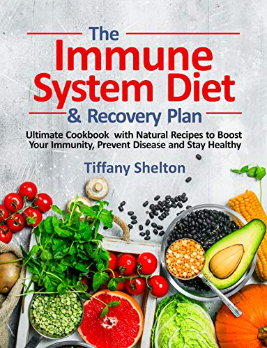The Immune System Diet And Recovery Plan by Tiffany Shelton ebook deal