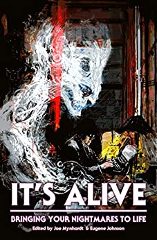 It's Alive: Bringing Your Nightmares to Life (The Dream Weaver Book 2) by [F. Paul Wilson, Clive Barker, Chuck Palahniuk, Michael Bailey, Kevin J. Anderson, Christopher Golden, Sarah Pinborough, Yvonne Navarro, Joe R. Lansdale, Jonathan Maberry, Richard Chizmar, John Skipp, Gene O'Neill, Kasey Lansdale, Robert Ford, Todd Keisling, Paul Moore, Kelli Owen, Richard Thomas, Rachel Autumn Deering, Tim Waggoner, Marie O'Regan, Brian Kirk, Kealan Patrick Burke, Mercedes Yardley, Elizabeth Massie, Lisa Mannetti, Stephen Graham Jones, Vince A. Liaguno, David Wellington, Ramsey Campbell, Stephanie M. Wytovich, Tim Chizmar, Del Howison, Bev Vincent, Jessica Marie Baumgartner, Greg Chapman, Tom Monteleone, Lisa Morton, John Palisano, Jess Landry, James Chambers, Crystal  Lake Publishing, Joe  Mynhardt, Eugene  Johnson]