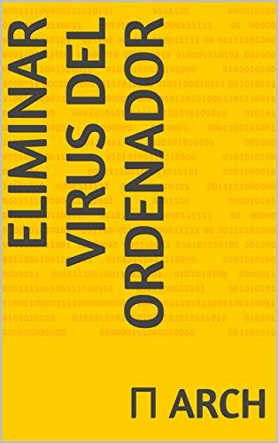 eliminar virus del ordenador eBook: arch, π: Amazon.es: Tienda Kindle