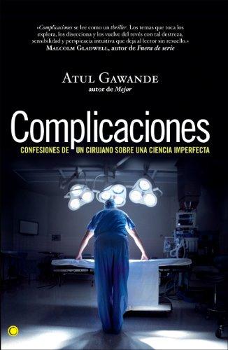 Complicaciones: Confesiones de un cirujano sobre una ciencia imperfecta (Conjeturas)