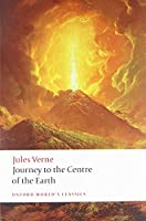 Journey to the Centre of the Earth: The Extraordinary Journeys (Oxford World's Classics)