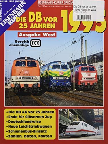 Die DB vor 25 Jahren - 1995 Ausgabe West (Die DB vor 25 Jahren - West)