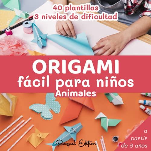 Origami Fácil para Niños Animales: Manualidades De Papiroflexia | Cuaderno en color | 40 Plantillas