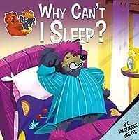 Why Can't I Sleep? (Bear With Me)