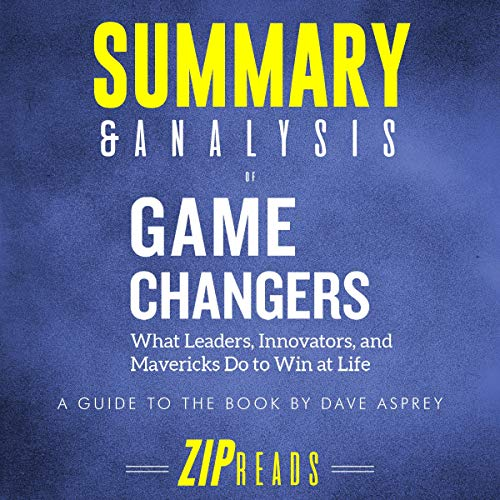 Summary & Analysis of Game Changers: What Leaders, Innovators, and Mavericks Do to Win at Life | A Guide to the Book by Dave Asprey Titelbild