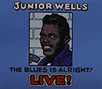 The Blues Is Alright by Junior Wells (2015-02-01)