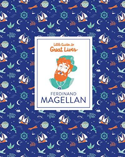 Little Guides to Great Lives: Ferdinand Magellan