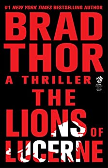 The Lions of Lucerne (The Scot Harvath Series Book 1) by [Brad Thor]