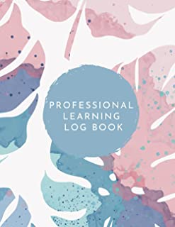 Teacher Professional Learning Logbook: Record book for tracking professional development and accreditation - Monstera leaf...