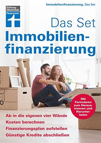 Immobilienfinanzierung - Das Set: Kosten berechnen, Finanzierungsplan erstellen, günstige Kredite abschließen - Mit Formularen und Beispielrechnungen: Ab in die eigenen vier Wände