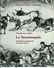 Francisco Goya y Lucientes: The Disasters of War