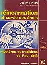 Réincarnation et survie des âmes, mystères et traditions de l'au-delà par Jérôme