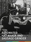 Automated Hat-Maker and Sausage-Grinder