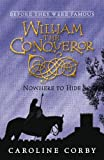 William the Conqueror: Nowhere to Hide (Before They Were Famous)