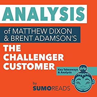 Analysis of Brent Adamson & Matthew Dixon's The Challenger Customer audiobook cover art