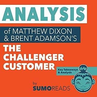 Analysis of Brent Adamson & Matthew Dixon's The Challenger Customer cover art