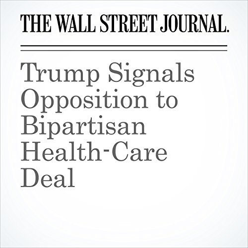 Trump Signals Opposition to Bipartisan Health-Care Deal copertina