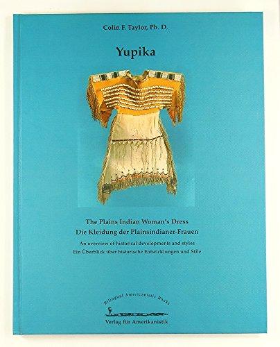 Yupika. Die Kleidung der Plainsindianer-Frauen. (Bilingual Americanistic Books)