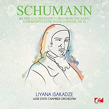 Schumann: Bilder aus Osten (Pictures from the East), 6 Impromptus for piano 4-hands, Op. 66 (Digitally Remastered)