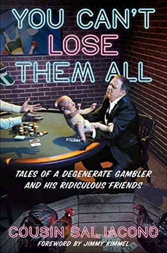 You Can t Lose Them All Tales of a Degenerate Gambler and His Ridiculous Friends product image