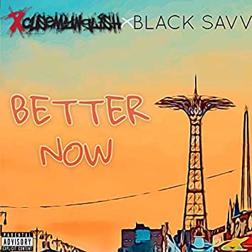 Better Now (feat. Black Savv)
