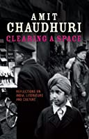 Clearing a Space: Reflections on India, Literature and Culture (Peter Lang Ltd.)