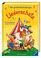Der grosse Ravensburger Liederschatz: Die 100 schoensten Lieder fuer Kinder