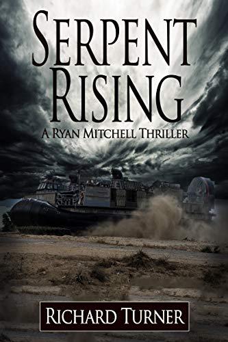 Book: Serpent Rising (A Ryan Mitchell Thriller Book 10) by Richard Turner